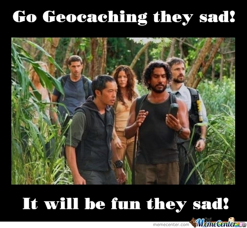 Geocaching Meme Lost