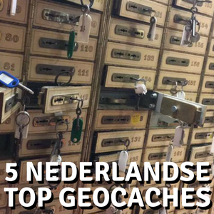 5 Nederlandse top geocaches
